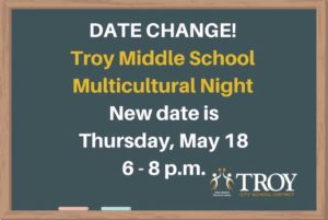 Chalboard graphic stating: Date Change! Troy Middle School Multicultural Night. New date is May 18, 6 - 8 p.m.