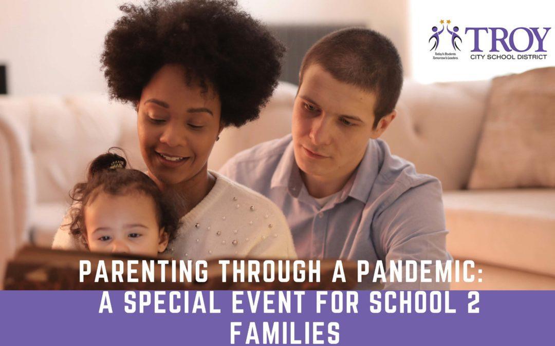 Parenting Through a Pandemic: A webinar for School 2 Families